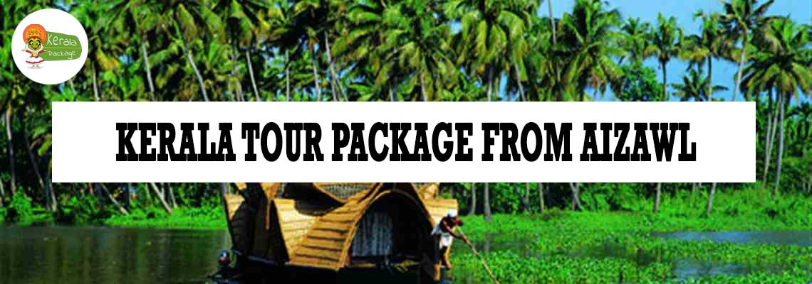 Kerala tour package from Aizawl