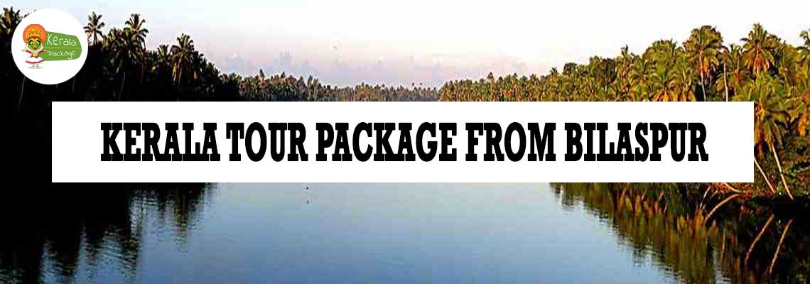Kerala tour package from Bilaspur