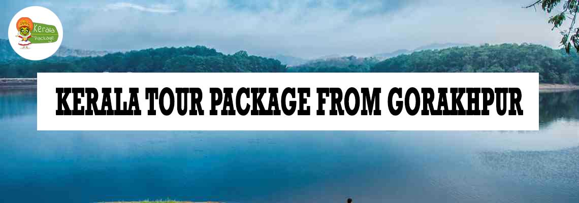 Kerala tour package from Gorakhpur