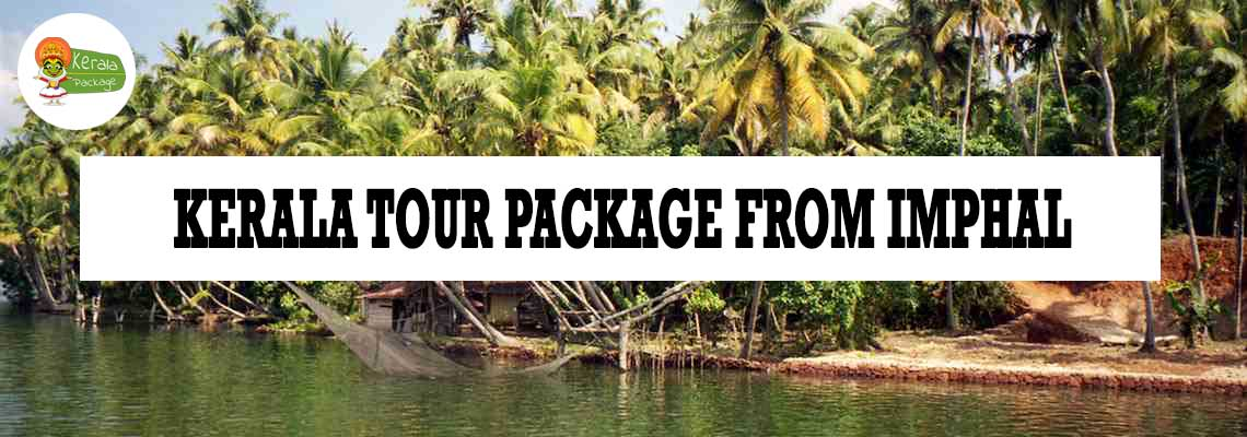 Kerala tour package from Imphal