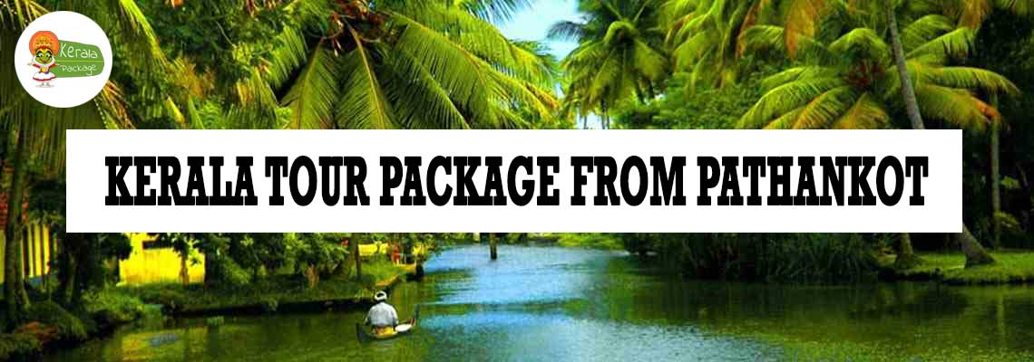 Kerala tour package from Pathankot