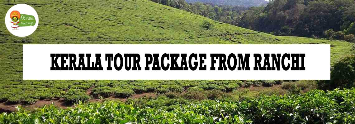 Kerala tour package from Ranchi