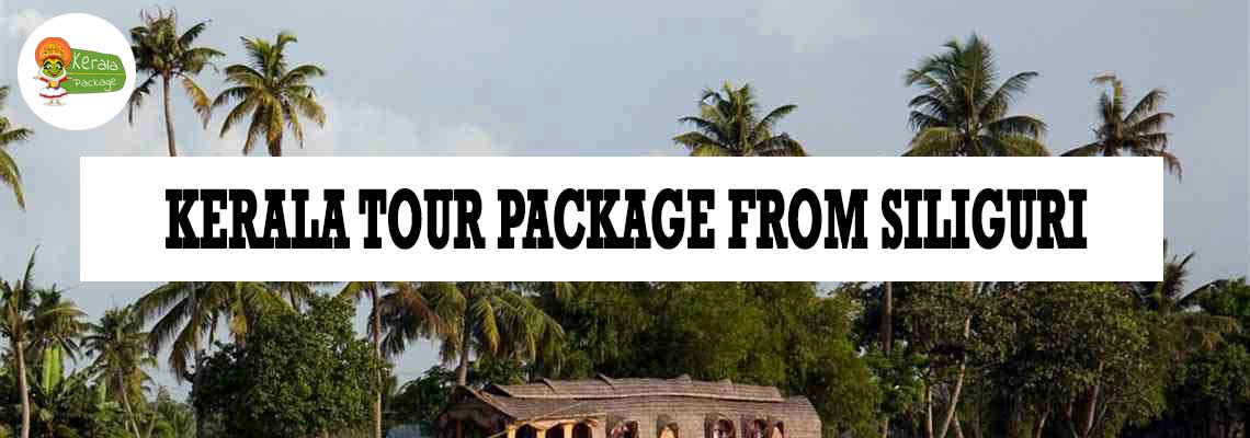 Kerala tour package from Siliguri